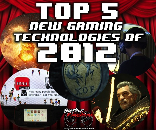 Top 5 New Gaming Technologies of 2012